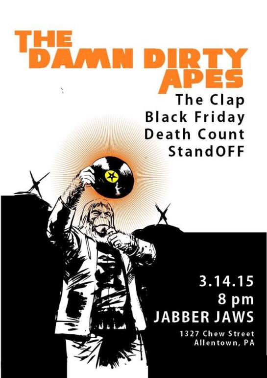 """APES ROCK IN THE VALLEY "" !! the damn dirty apes , The Clap, Black Friday Death Count , Stand-off 7 :30 PM DOORS 21 + $5"