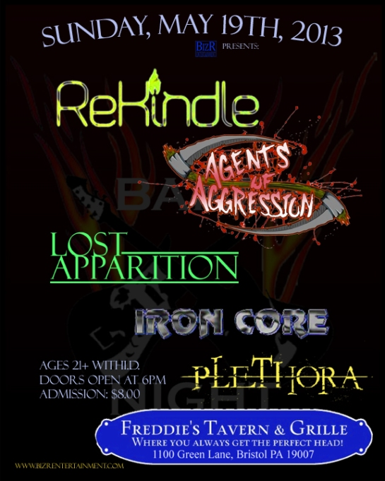 5/19/13 REKINDLE, AGENTS OF AGGRESSION, LOST APPARITION, IRON CORE, PLETHORA Freddie's, Bristol, PA