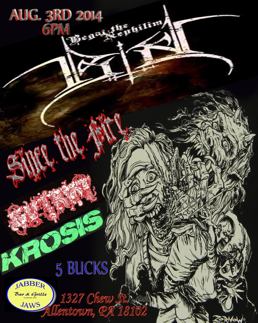Begat The Nephilim, Since the Fire, GutRot , Krosis, Dick Vomit 21 + Doors 6 pm  0nly 5 bucks !!