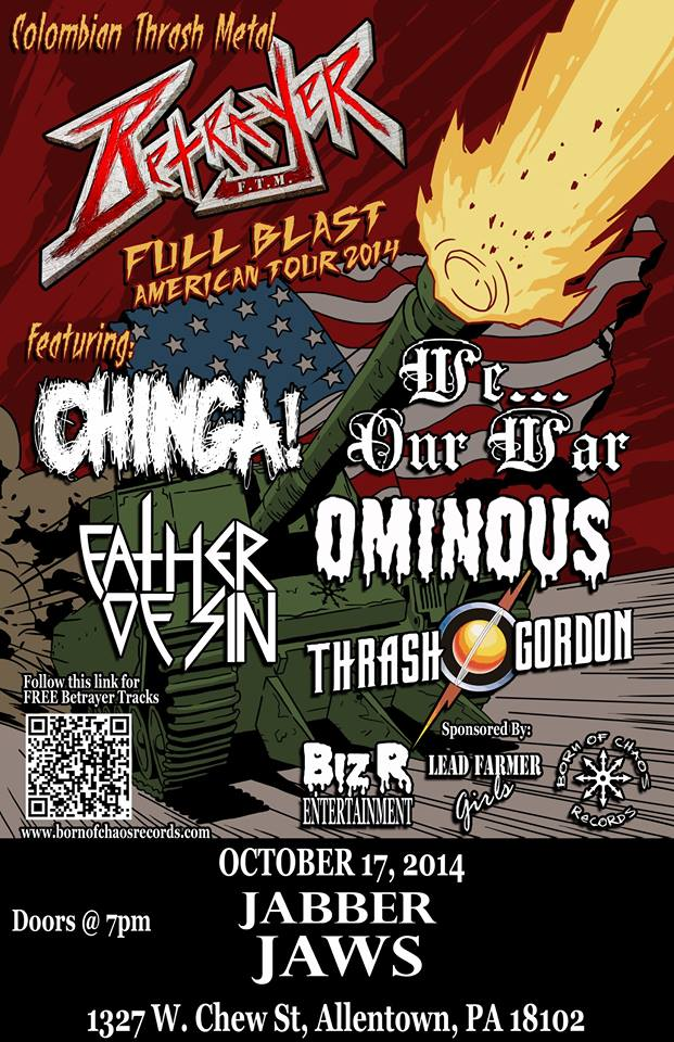 COLOMBIAN THRASHERS BETRAYER COMES TO USA FOR FIRST TIME EVER!! BETRAYER , CHINGA!, FATHER OF SIN, We... Our War, Thrash Gordon