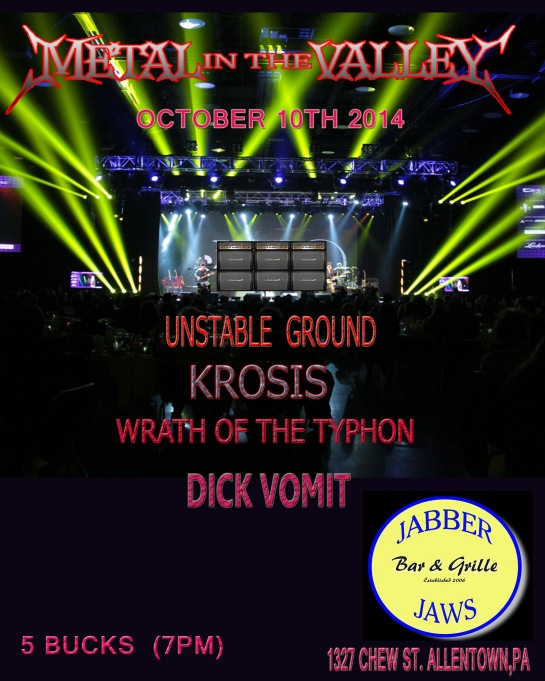 UNSTABLE GROUND , KROSIS , WRATH OF THE TYPHON, DICK VOMIT 21 + DOORS 7 PM
