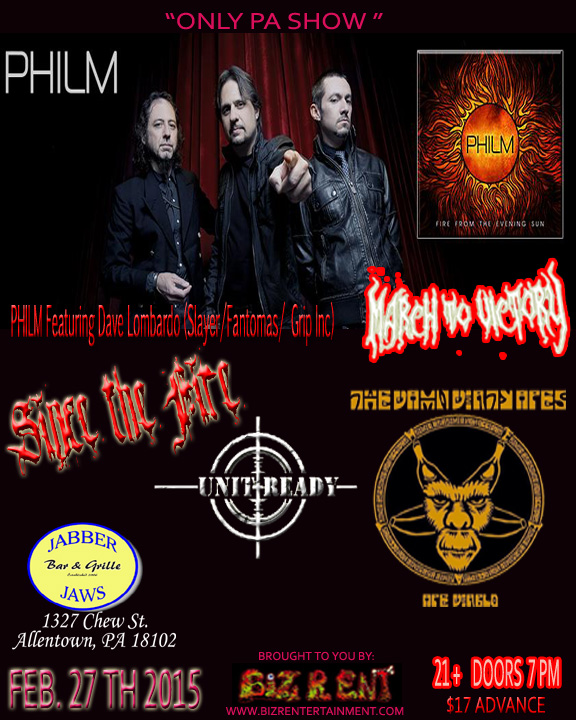 PHILM (Only PA Date) Featuring Dave Lombardo (Slayer/ Fantomas/ Grip Inc)) w/ March To Victory , the damn dirty apes , Unit Ready, Since the Fire An Evening for the new releases !!! Tickets Avail. by all bands support direct Above!! Online tix. link below !! Doors 7 pm 21 +