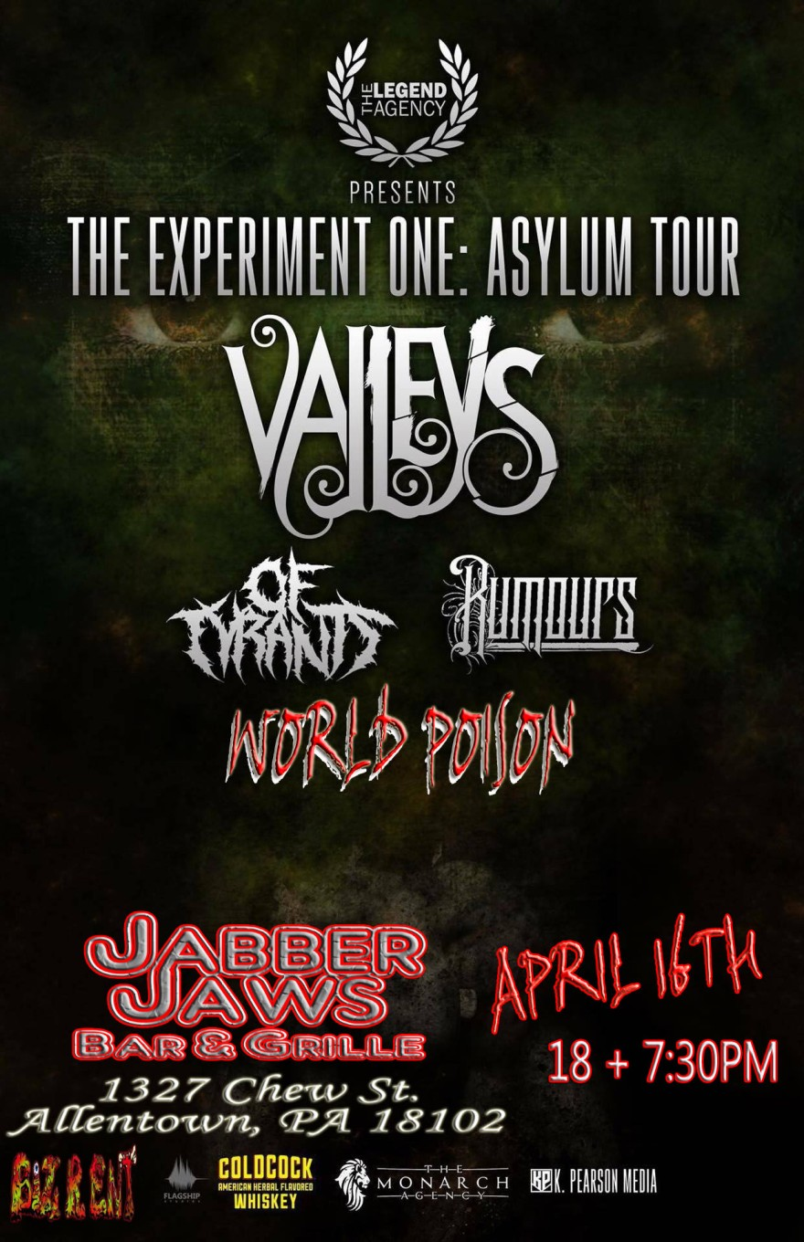 VALLEYS , Of Tyrants , Rumours on Tour with World Poison & more 7:30 Doors 6 bucks 18 +