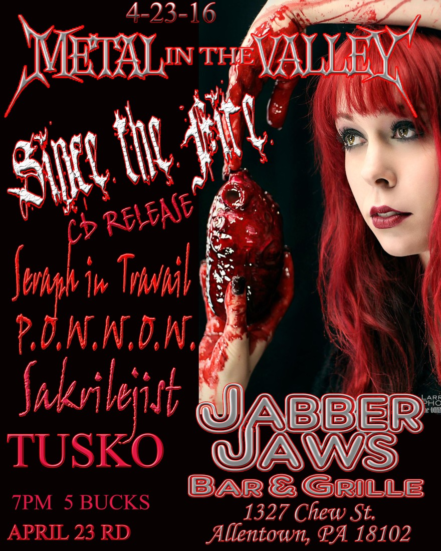 Since the Fire, Seraph in Travail, Tusko , Pain Of Wisdom In A World Of Waste, Sakrilejist 7:30 18+ 5 bucks cover