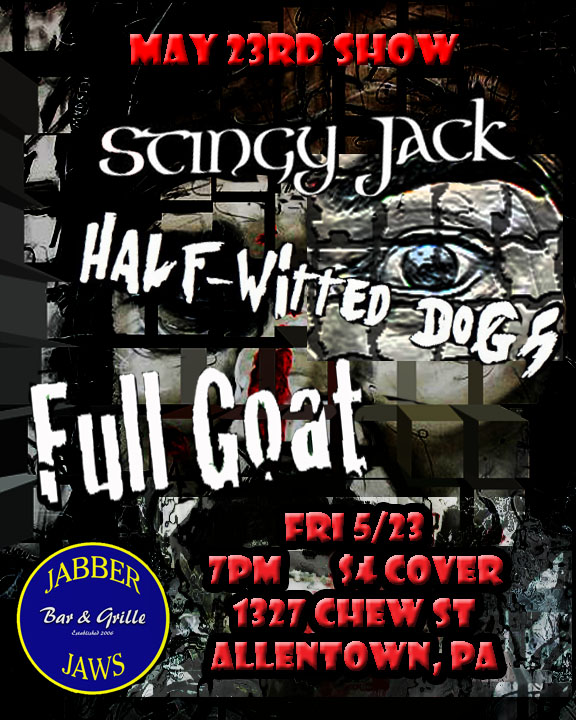 STINGY JACK, HALF WITTED DOGS ,FULL GOAT 7PM 21+ COME ON OUT TO THE BEST PARTY IN TOWN ..