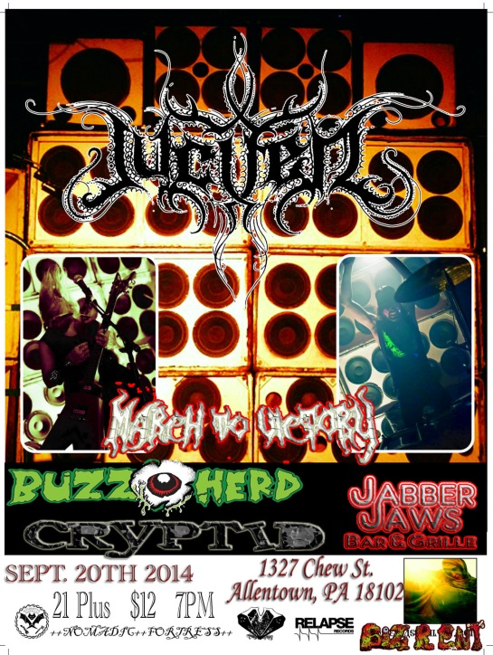 JUCIFER ,MARCH TO VICTORY, BUZZHERD, SINCE THE FIRE ,,CRYPTID, BURIED AT DAWN - ALLENTOWN ,PA SEPT. 20 TH 2014 DOORS 7 PM 21 + $12 BUCKS